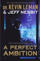 A Perfect Ambition (The Worthington Destiny Book #1): A Novel