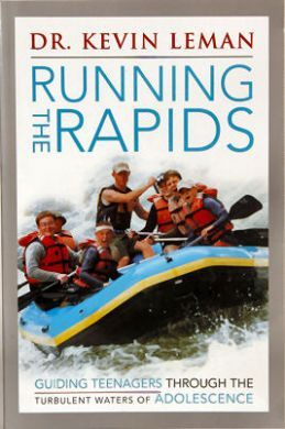 Running the Rapids: Helping Your Teen Survive the Turbulent Waters of Adolescence