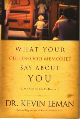 What Your Childhood Memories Say About You- And What You Can Do About It